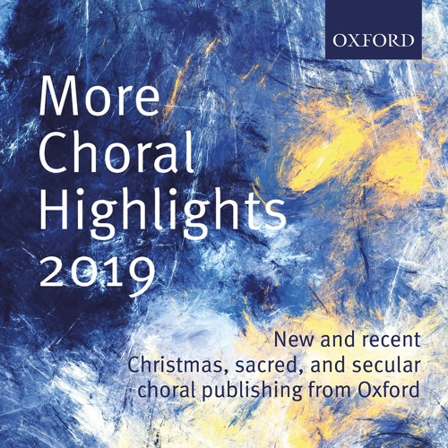 More Oxford Choral Highlights 2019