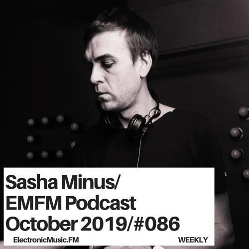 Sasha Minus - EMFM Podcast #086
