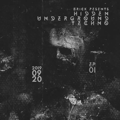 BR!CK Presents : Hidden Underground Techno | Episode 1