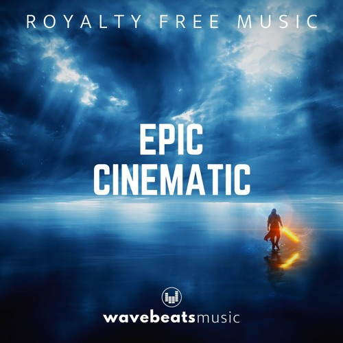 Epic Cinematic Background Music for Video [Royalty Free]