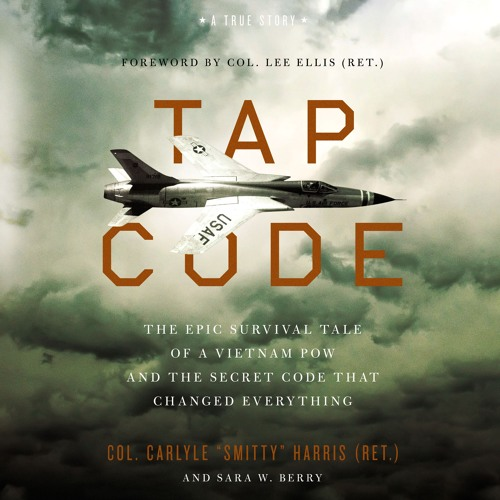 TAP CODE by Col. Carlyle S. Harris, with Sara W. Berry