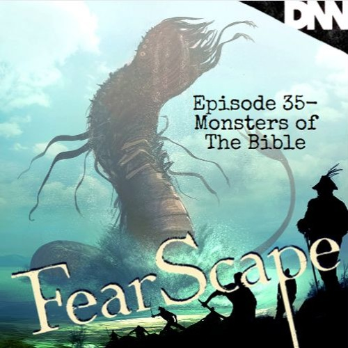FearScape 35. Monsters of the Bible