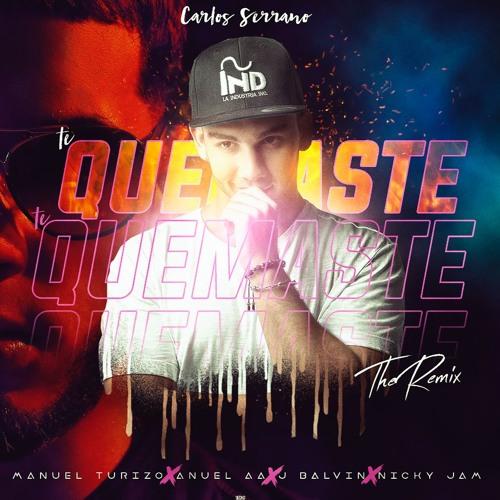 Te Quemaste (Remix) MTZ Manuel Turizo, Anuel AA, J Balvin & Nicky Jam