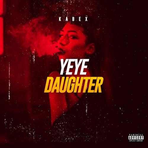 Kabex - YEYE DAUGHTER (mo nbo)