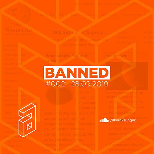 Banned 002 Mixed Ilker Aksungar