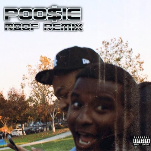 Poo$ie - Roof Remix