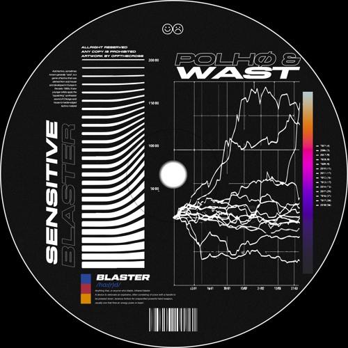 POLHØ & WAST - Sensitive Blaster (Free DL)