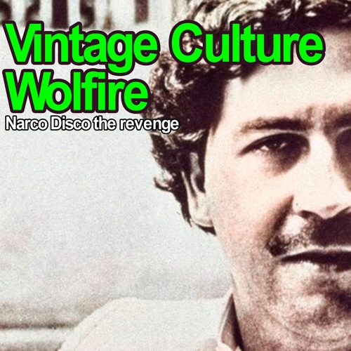 Vintage Culture & Wolfire - Narco Disco The Revenge (Original Mix)