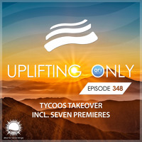 Uplifting Only 348 [No Talking] (Oct 10, 2019) (Tycoos Takeover) Artwork
