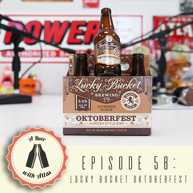 A Beer With Atlas #58 - Oktoberfest Episode 2 - Lucky Bucket Oktoberfest
