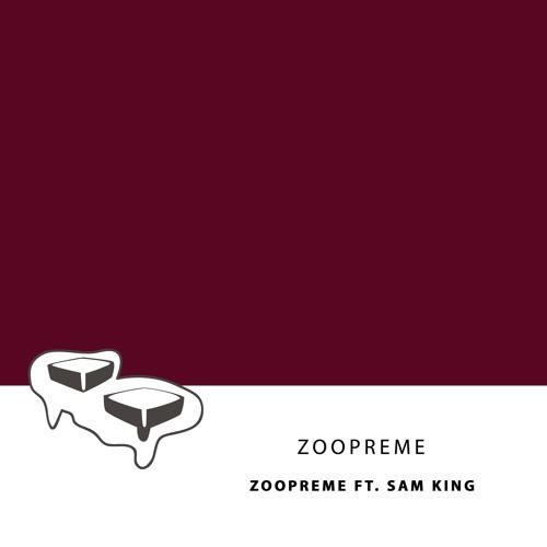 Zoopreme - Zoopreme (feat. Sam King)