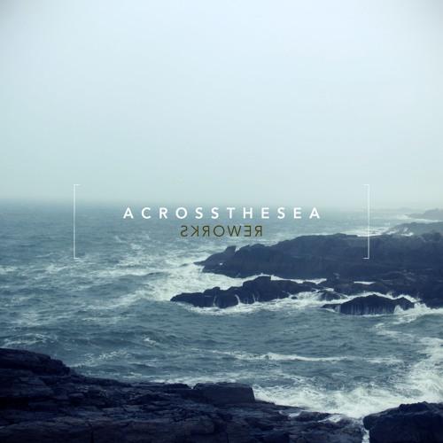 Across the Sea (Philip G Anderson Rework)