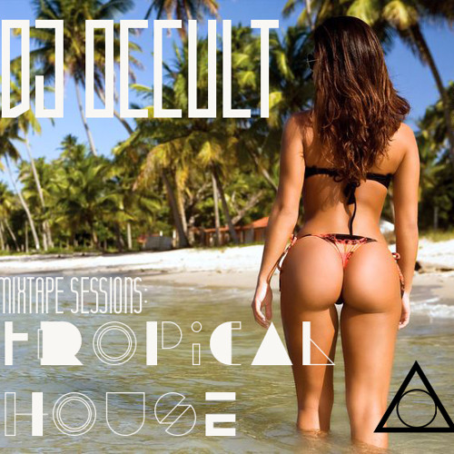 TROPICAL house mixtape