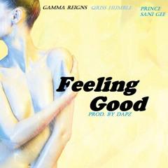 Feeling - Good - Ft  - Qriss - Humble - Prince - Sani - Gee-