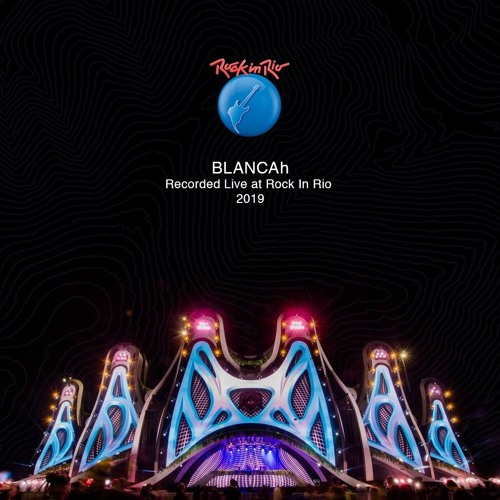 BLANCAh recorded live at Rock In Rio - 2019