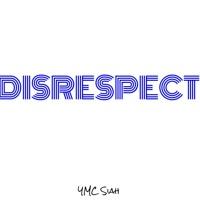 YMC Siah - Disrespectful