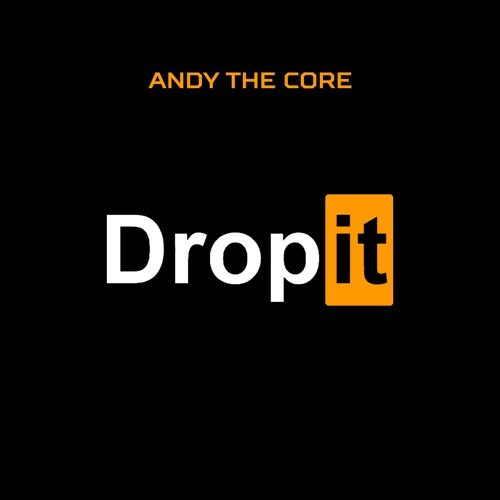 Andy The Core - Drop It