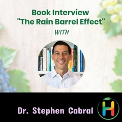 """Book Interview """"The Rain Barrel Effect"""" with Dr. Cabral - Healing from Autoimmune & Chronic Disease"""
