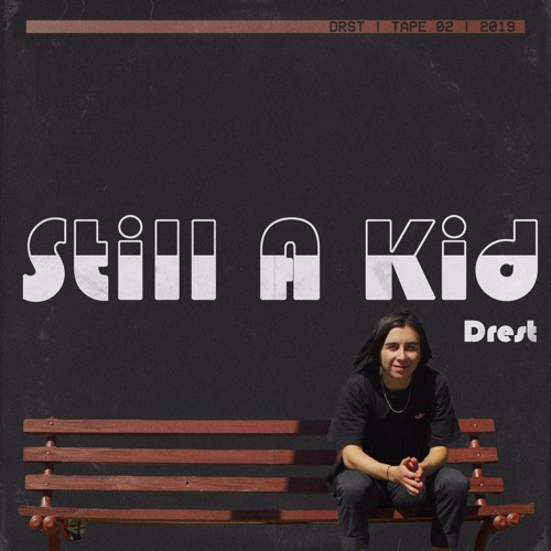 Drest - Still a Kid