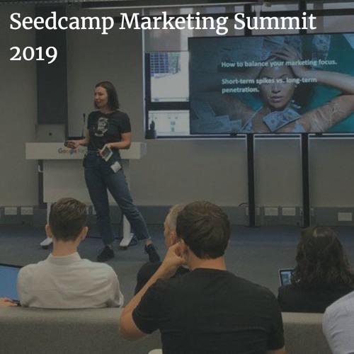Seedcamp Marketing Summit 2019