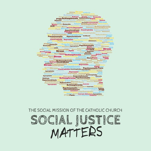 Social Justice Matters - Mental health, faith and philosophy