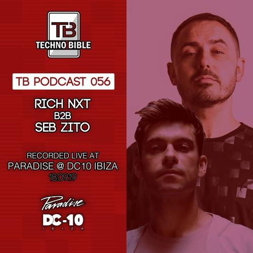 TB Podcast 056 - Rich NxT B2B Seb Zito @ Paradise - DC10 Ibiza (Garden)