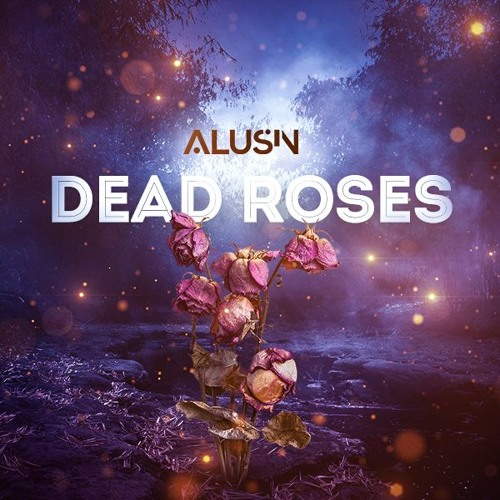 Alusin - Dead Roses feat. Micahbyrnes