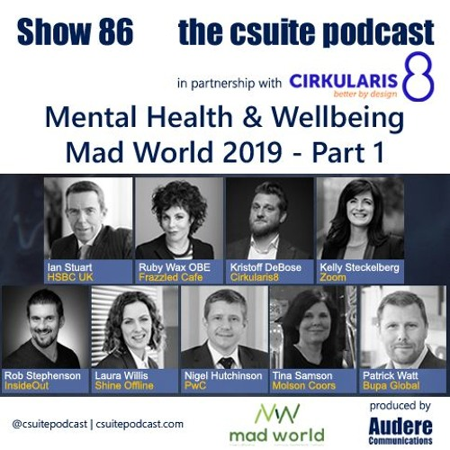 Show 86 - Mental Health & Wellbeing from Mad World 2019 - Pt.1