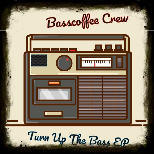 Basscoffee - Turn Up The Bass EP