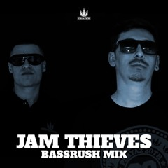 Jam Thieves Bassrush Mix