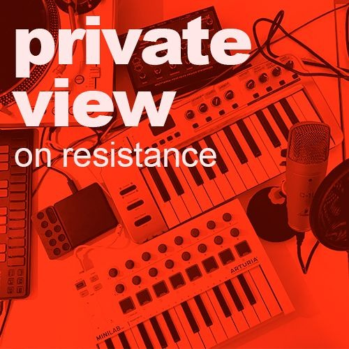 PrivateView | On Resistance