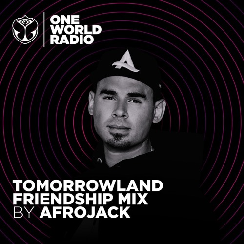 Tomorrowland Friendship Mix - Afrojack