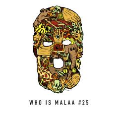Who is Malaa 25
