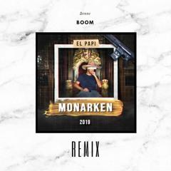 Monarken 2019 - El Papi (BENNE BOOM  Remix)