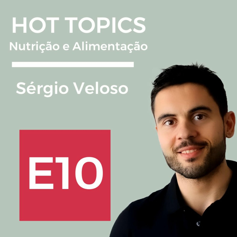 E10: Hot topics da Nutrição e Alimentação, com Sérgio Veloso