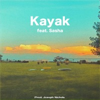 Kayak feat. Sasha (Prod. Joseph Nichols)