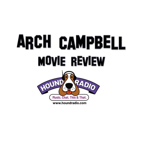 Arch Campbell Movie Review - AD ASTRA 10-11-19