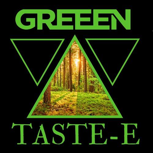 Greeen - Taste E