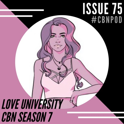 CBN Season 7 | Issue 75 | Love University Kickstarter w/ Allison Chaney Whitmore