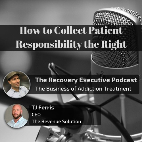 EP 47: How to Collect Patient Responsibility the Right Way with TJ Ferris