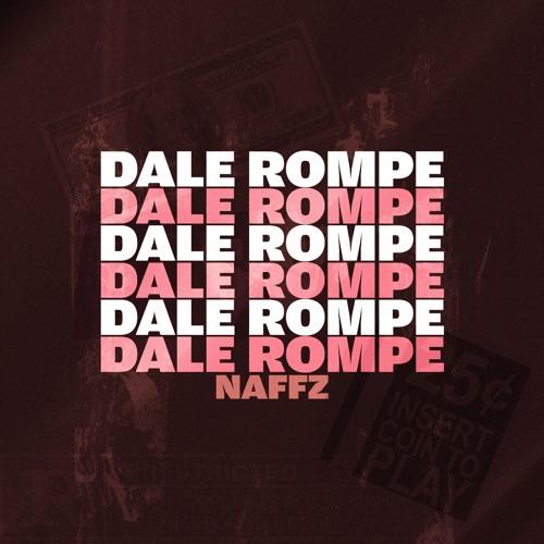 Naffz - Dale Rompe