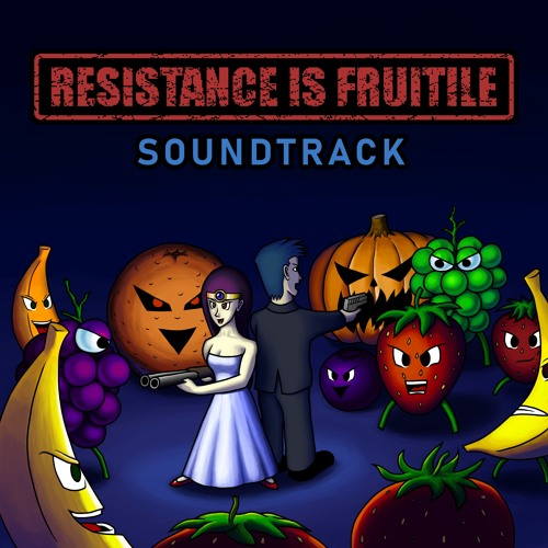 Resistance is Fruitile Soundtrack