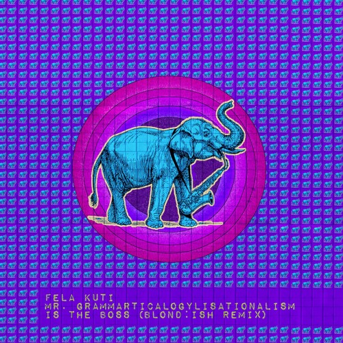 Fela Kuti - Mr. Grammarticalogylisationalism is the Boss (BLOND:ISH Remix)