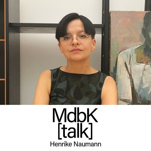 MdbK [talk] #009: POINT OF NO RETURN - Henrike Naumann