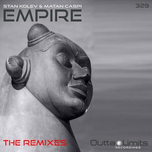 Stan Kolev & Matan Caspi - Empire (Sonic Union, Forniva, Eleven Sins Remix) PREVIEW