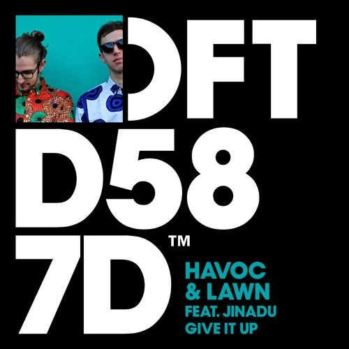 Havoc & Lawn Featuring Jinadu 'Give It Up'