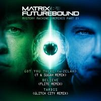 Matrix & Futurebound - Got You There (T & Sugah remix)