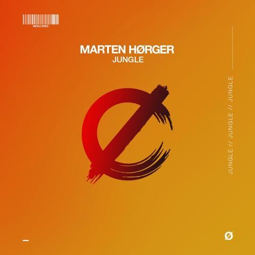 MARTEN HØRGER - JUNGLE | FREE DL