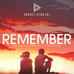 Thomas Gold - Remember (Andrei Rinaldi Bootleg) *FREE DOWNLOAD*