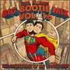 Download 2F Big Bootie Mix, Volume 16 - Two Friends Mp3